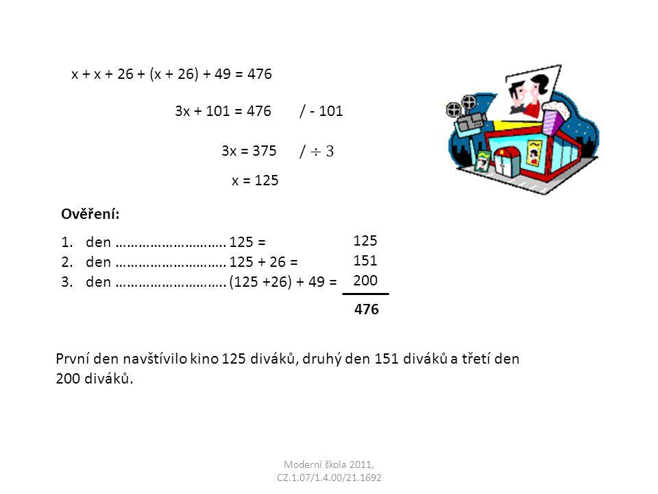 x + x + 26 + (x + 26) + 49 = 476 3x + 101 = 476 / - 101 3x = 375 / ÷3