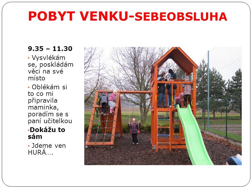 POBYT VENKU-SEBEOBSLUHA