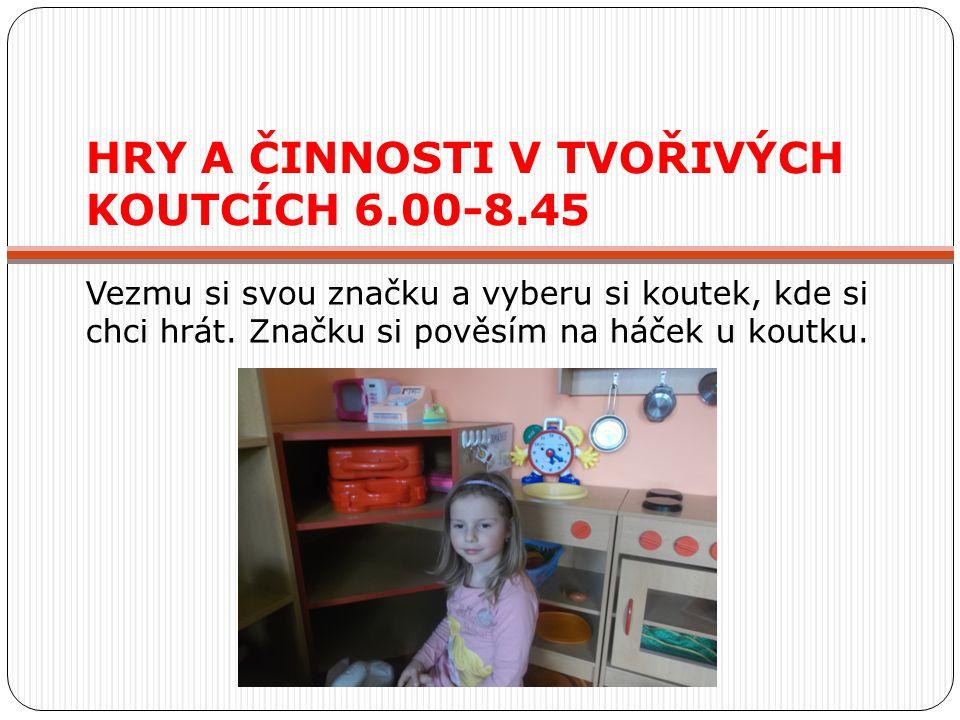 HRY A ČINNOSTI V TVOŘIVÝCH KOUTCÍCH 6.00-8.45