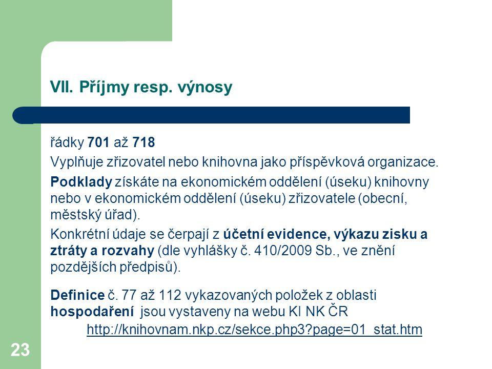 VII. Příjmy resp. výnosy