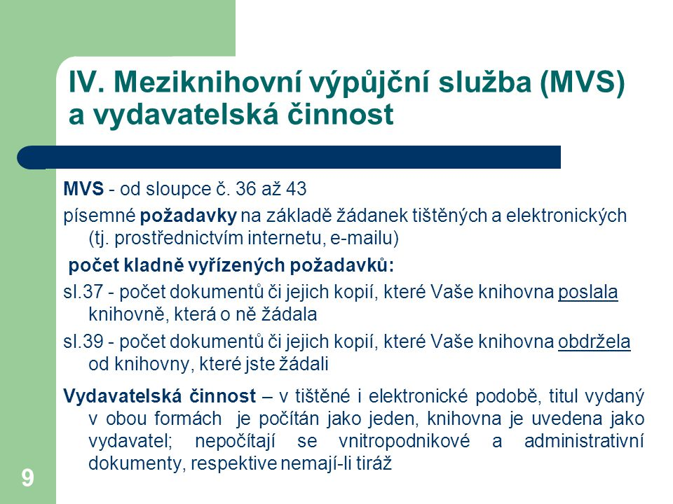 IV. Meziknihovní výpůjční služba (MVS) a vydavatelská činnost