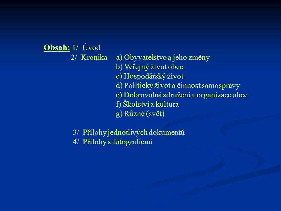 Obsah: 1/ Úvod 2/ Kronika a) Obyvatelstvo a jeho změny