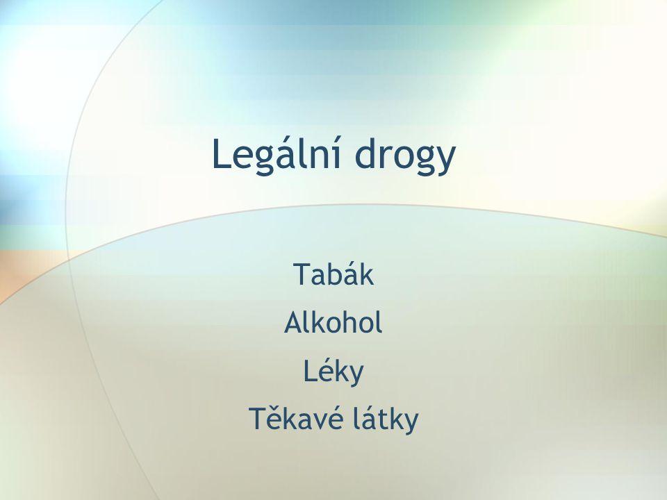 Tabák Alkohol Léky Těkavé látky