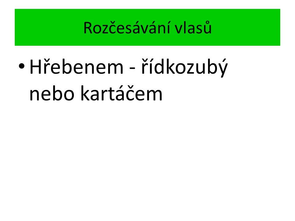 Hřebenem - řídkozubý nebo kartáčem