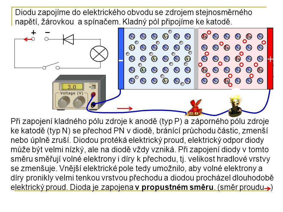 Diodu zapojíme do elektrického obvodu se zdrojem stejnosměrného napětí, žárovkou a spínačem. Kladný pól připojíme ke katodě.
