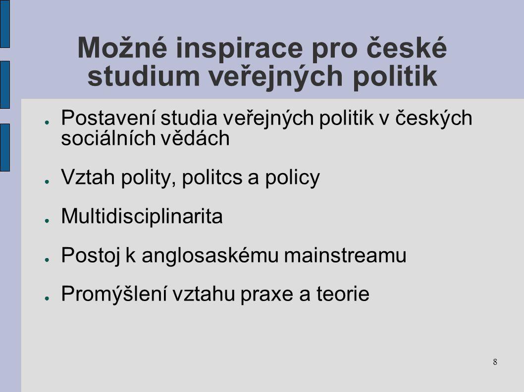 Možné inspirace pro české studium veřejných politik