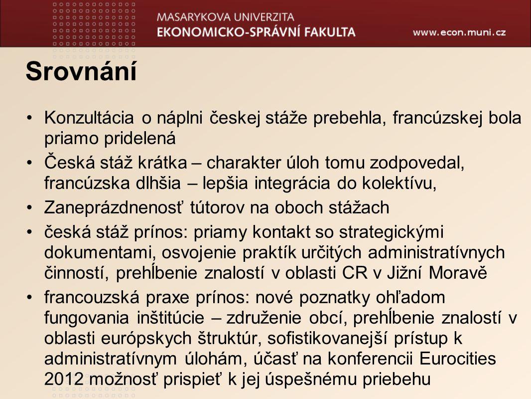 Srovnání. Konzultácia o náplni českej stáže prebehla, francúzskej bola priamo pridelená.