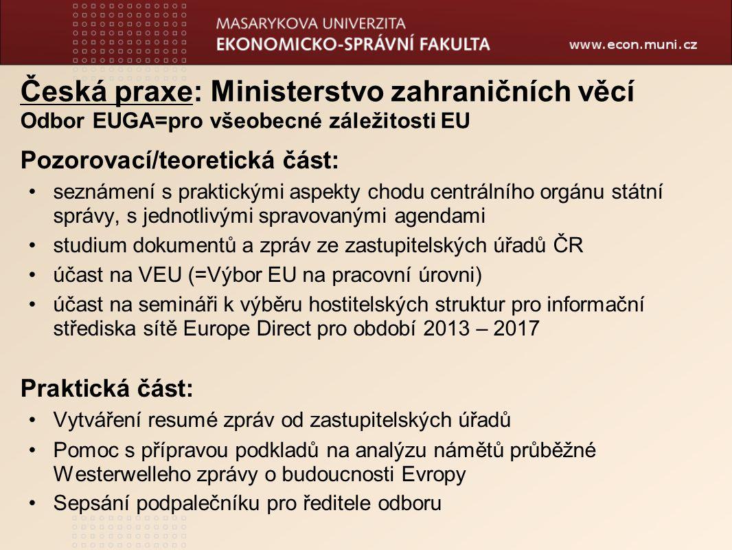 Česká praxe: Ministerstvo zahraničních věcí Odbor EUGA=pro všeobecné záležitosti EU