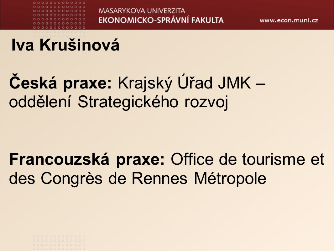 Česká praxe: Krajský Úřad JMK – oddělení Strategického rozvoj