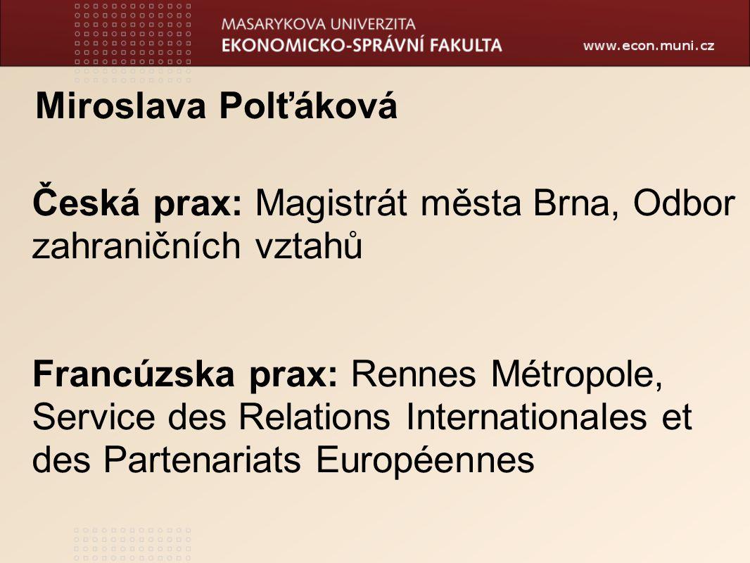 Miroslava Polťáková Česká prax: Magistrát města Brna, Odbor zahraničních vztahů.