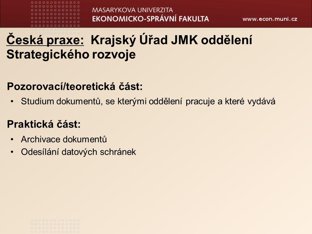 Česká praxe: Krajský Úřad JMK oddělení Strategického rozvoje