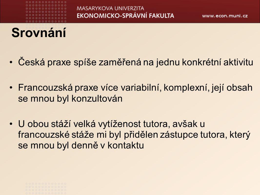 Srovnání Česká praxe spíše zaměřená na jednu konkrétní aktivitu