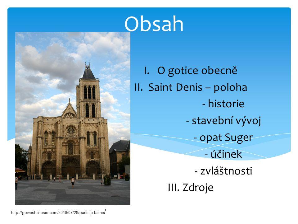 Obsah I. O gotice obecně II. Saint Denis – poloha - historie