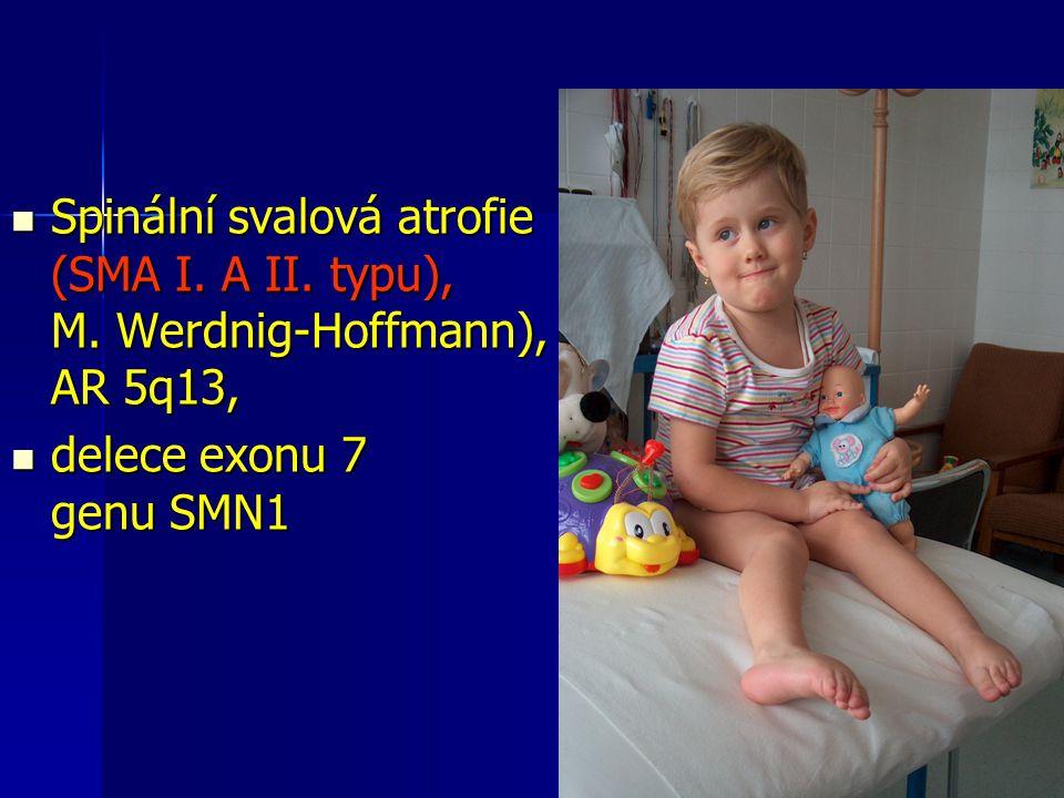 Spinální svalová atrofie (SMA I. A II. typu), M