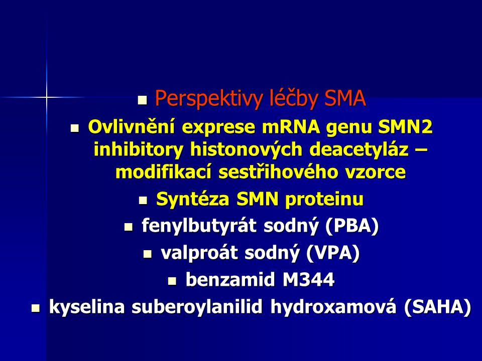 fenylbutyrát sodný (PBA) kyselina suberoylanilid hydroxamová (SAHA)