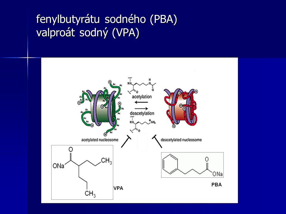 fenylbutyrátu sodného (PBA) valproát sodný (VPA)