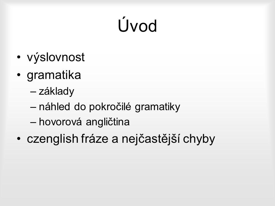 Úvod výslovnost gramatika czenglish fráze a nejčastější chyby základy