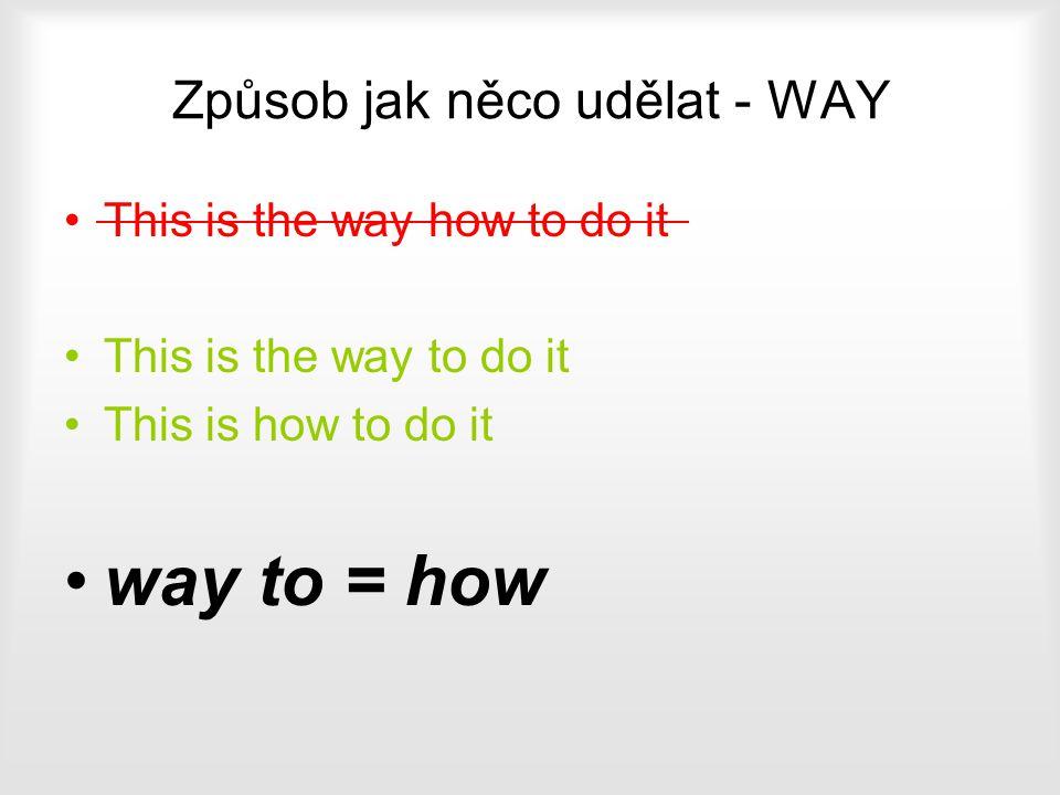 Způsob jak něco udělat - WAY