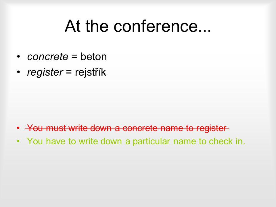 At the conference... concrete = beton register = rejstřík