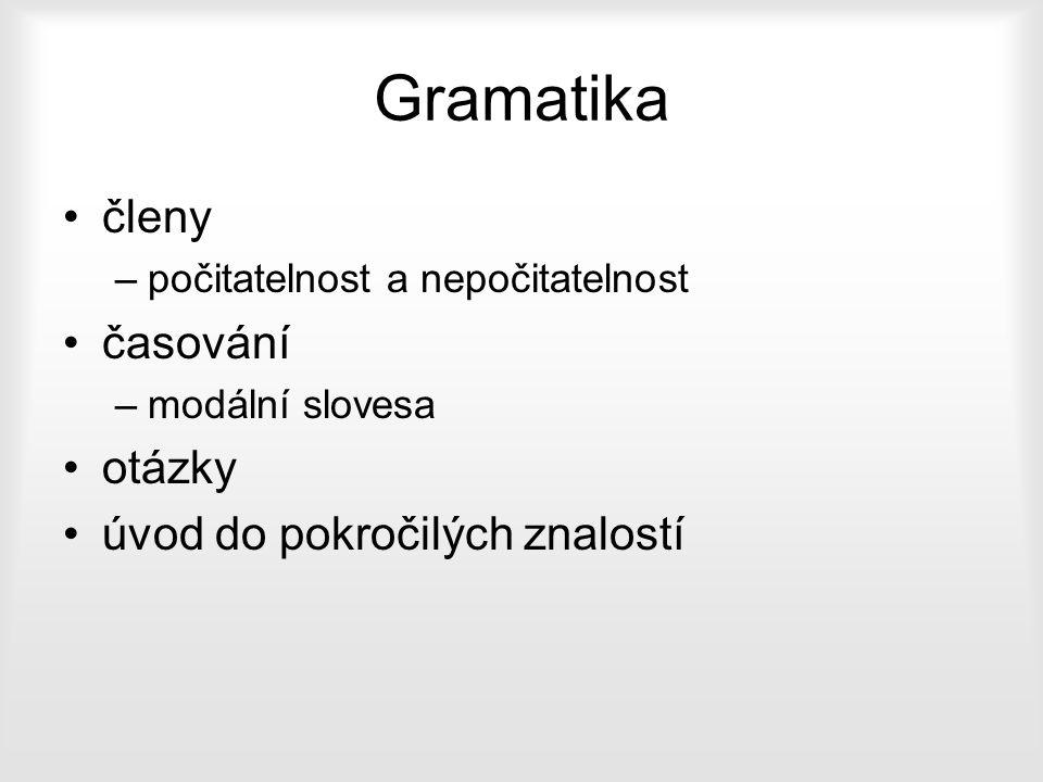 Gramatika členy časování otázky úvod do pokročilých znalostí