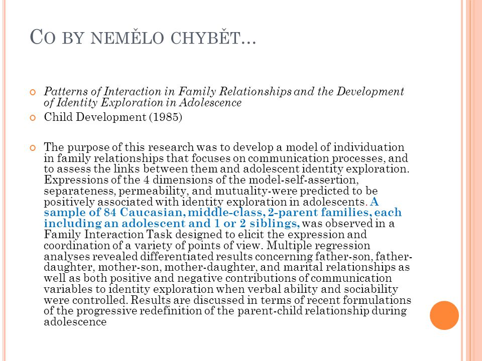 Co by nemělo chybět... Patterns of Interaction in Family Relationships and the Development of Identity Exploration in Adolescence.