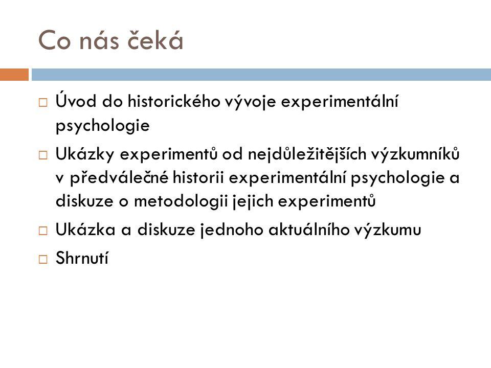 Co nás čeká Úvod do historického vývoje experimentální psychologie