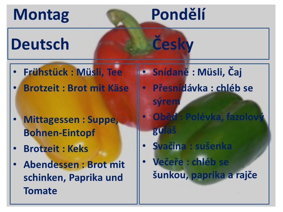 Montag Pondělí Deutsch Česky Frühstück : Müsli, Tee