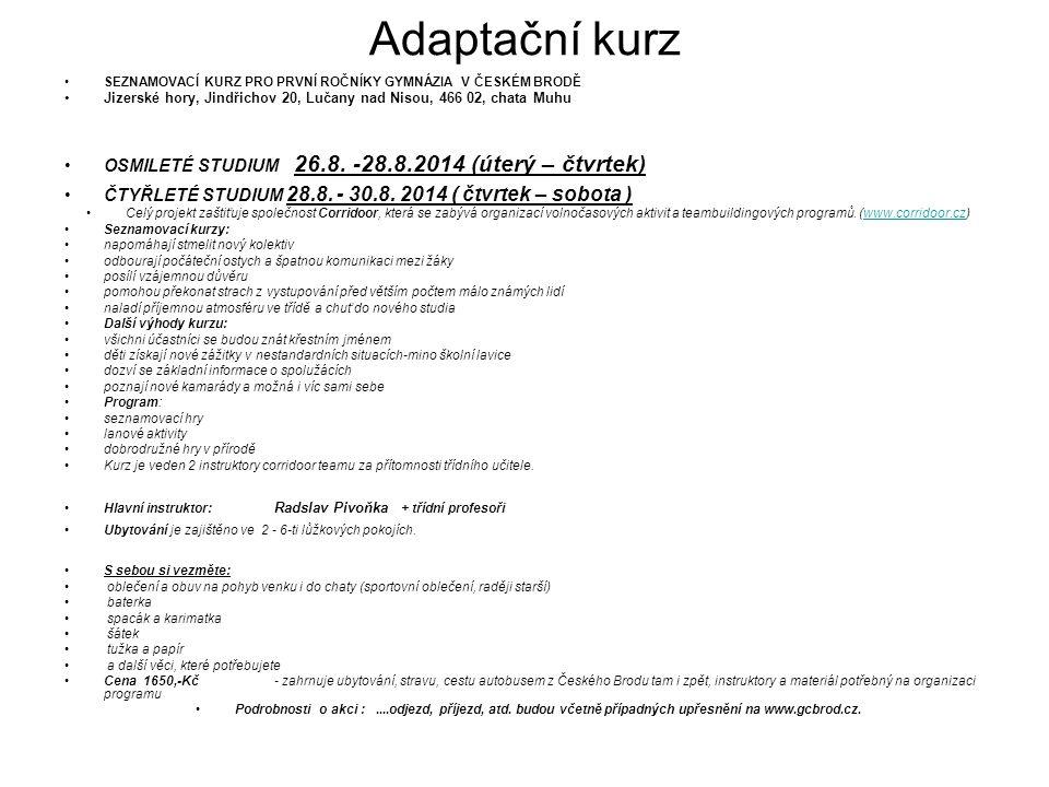 Adaptační kurz OSMILETÉ STUDIUM 26.8. -28.8.2014 (úterý – čtvrtek)