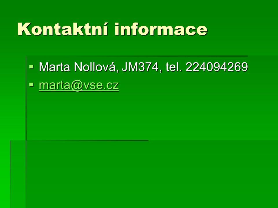 Kontaktní informace Marta Nollová, JM374, tel. 224094269 marta@vse.cz