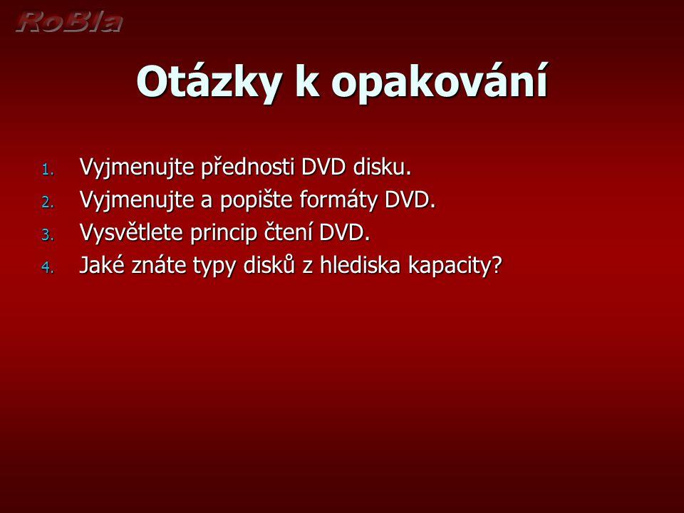 Otázky k opakování Vyjmenujte přednosti DVD disku.
