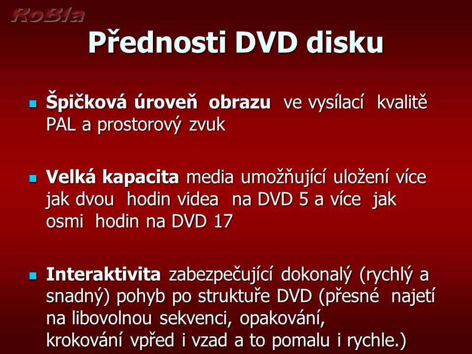 Přednosti DVD disku Špičková úroveň obrazu ve vysílací kvalitě PAL a prostorový zvuk.
