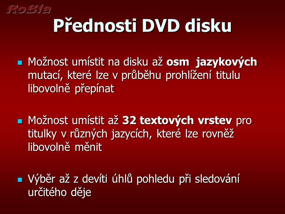Přednosti DVD disku Možnost umístit na disku až osm jazykových mutací, které lze v průběhu prohlížení titulu libovolně přepínat.