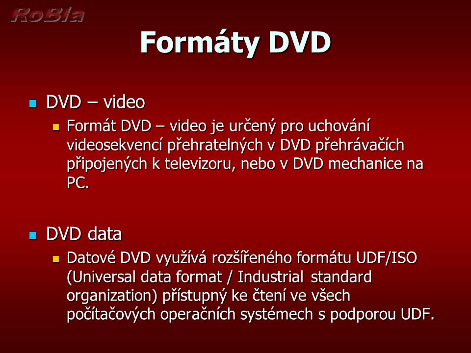 Formáty DVD DVD – video DVD data