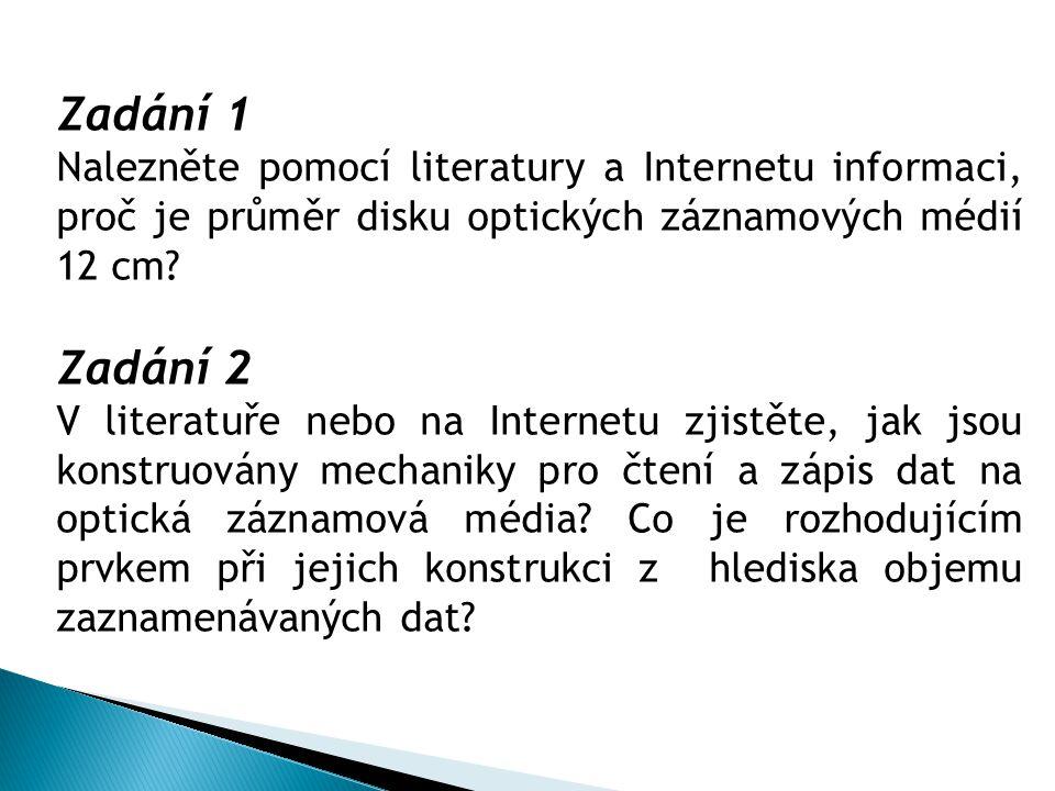Zadání 1 Nalezněte pomocí literatury a Internetu informaci, proč je průměr disku optických záznamových médií 12 cm