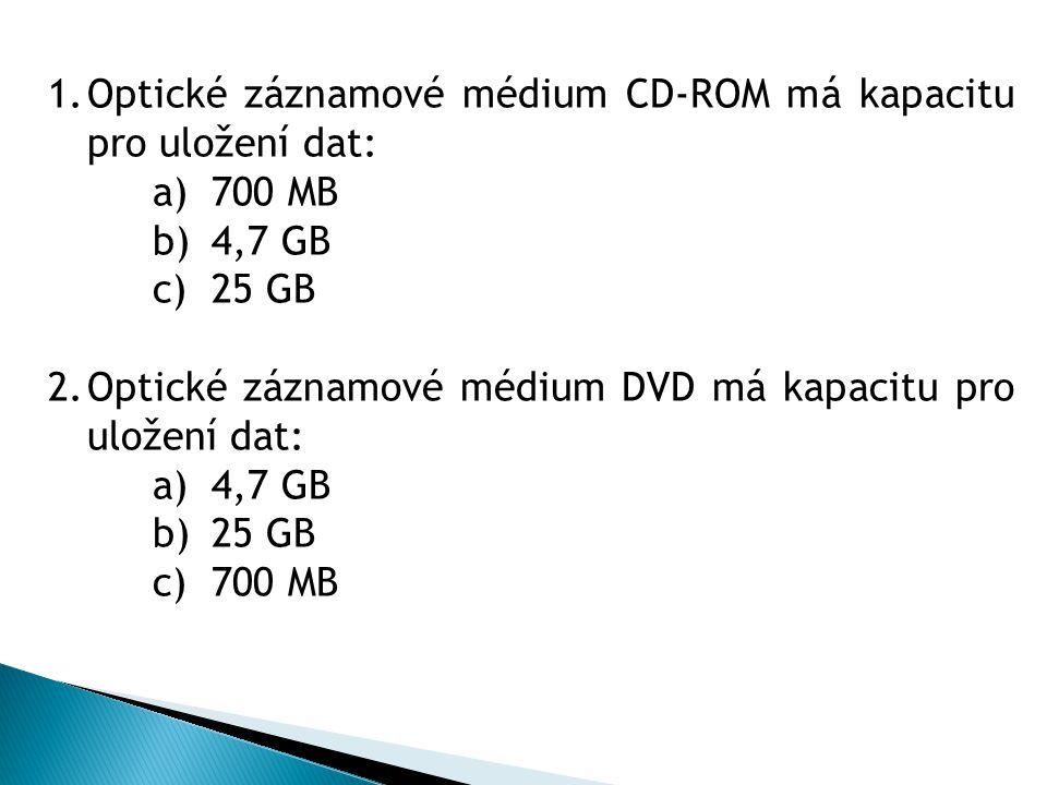 Optické záznamové médium CD-ROM má kapacitu pro uložení dat: