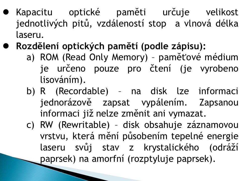 Kapacitu optické paměti určuje velikost jednotlivých pitů, vzdáleností stop a vlnová délka laseru.