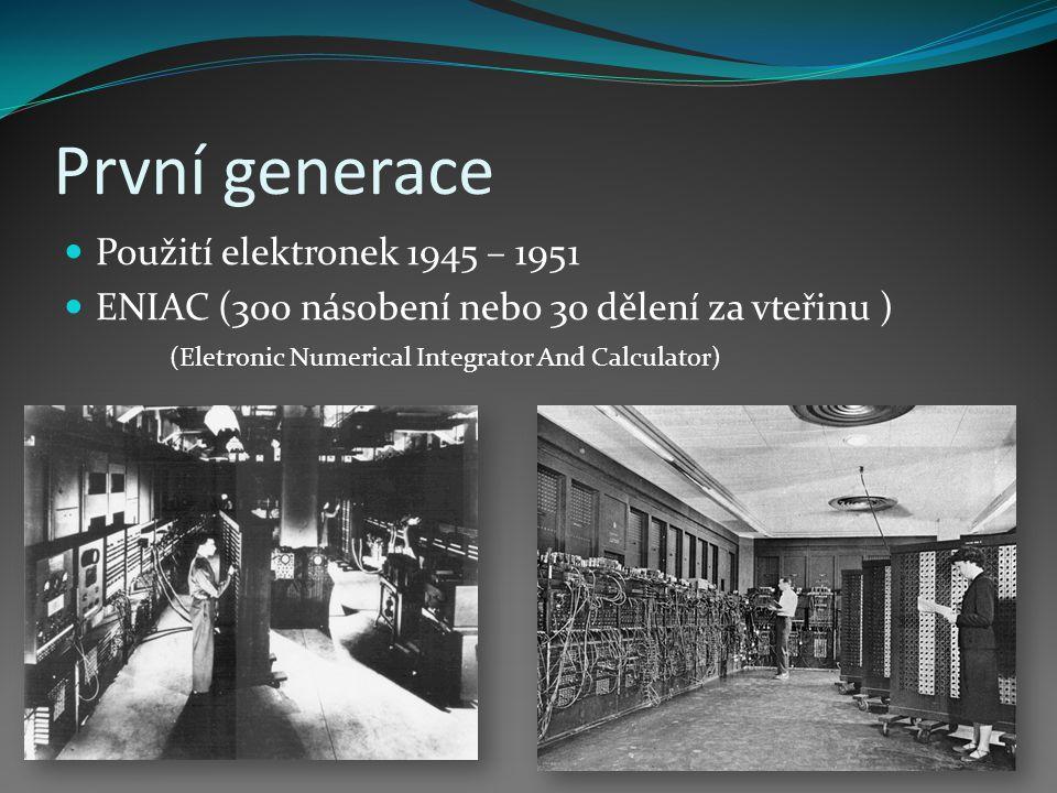 První generace Použití elektronek 1945 – 1951