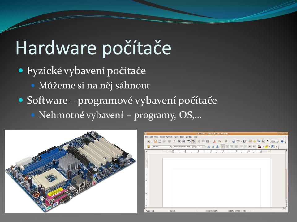 Hardware počítače Fyzické vybavení počítače