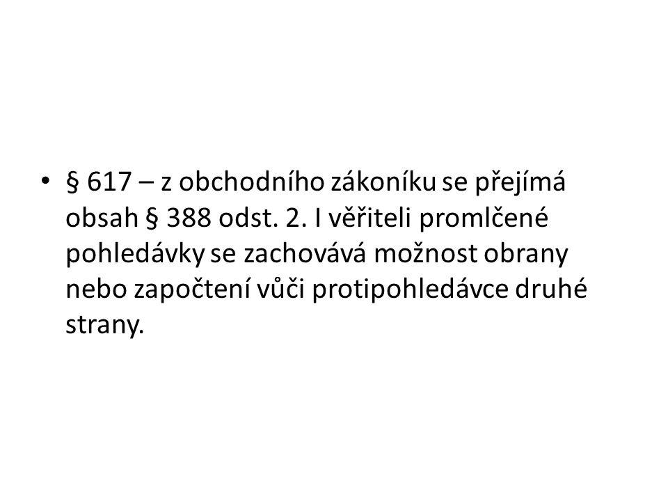 § 617 – z obchodního zákoníku se přejímá obsah § 388 odst. 2