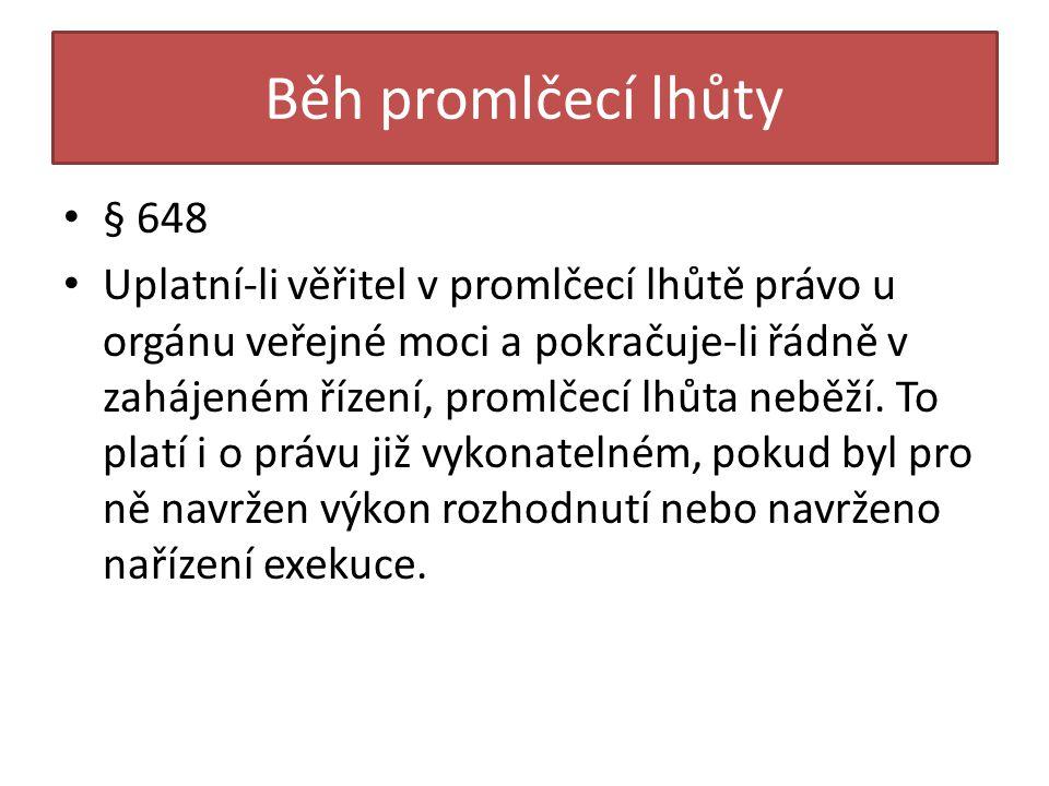 Běh promlčecí lhůty § 648.