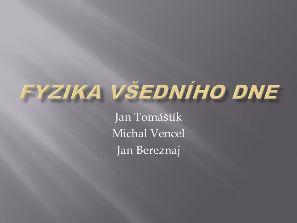 Jan Tomáštík Michal Vencel Jan Bereznaj