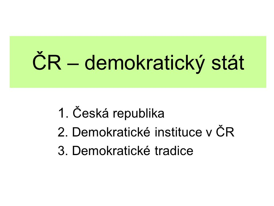 ČR – demokratický stát 1. Česká republika