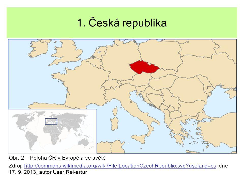 1. Česká republika Obr. 2 – Poloha ČR v Evropě a ve světě