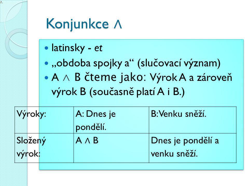 """Konjunkce ∧ latinsky - et """"obdoba spojky a (slučovací význam)"""