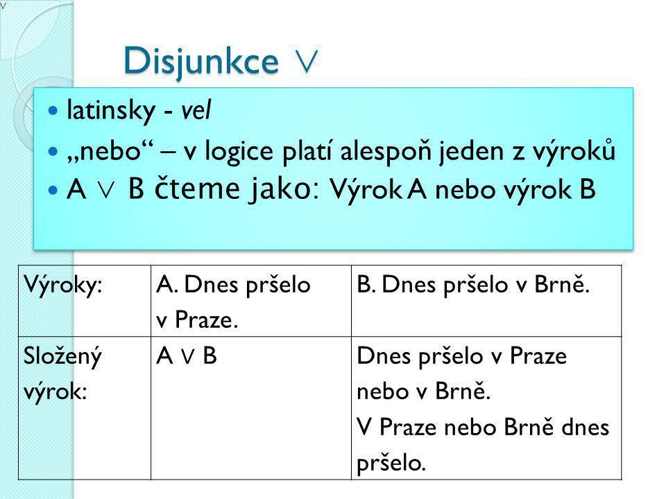 Disjunkce ∨ latinsky - vel