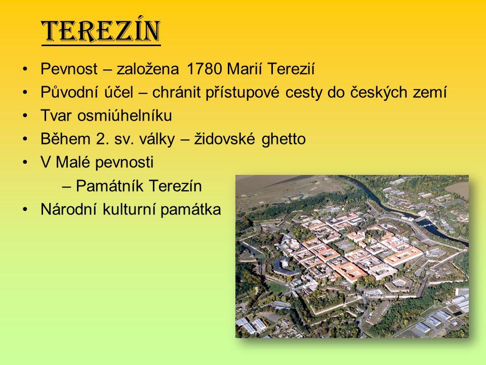Terezín Pevnost – založena 1780 Marií Terezií