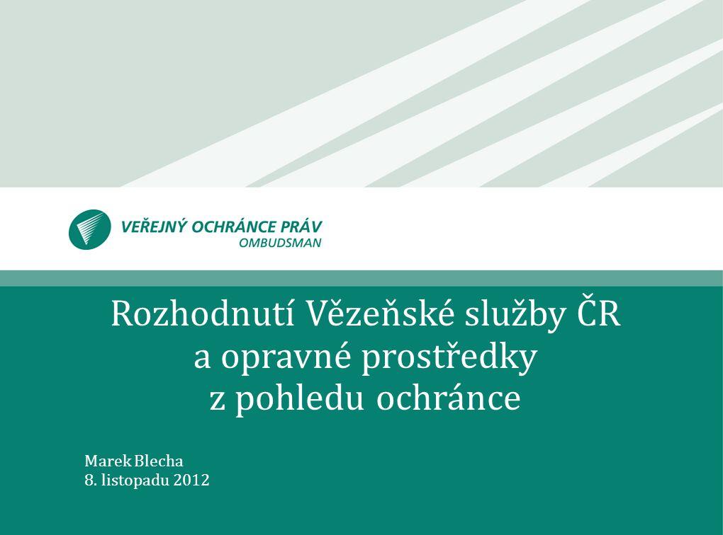 Rozhodnutí Vězeňské služby ČR
