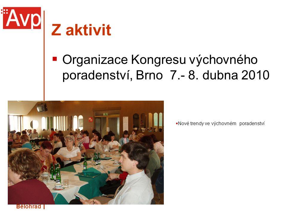 Z aktivit Organizace Kongresu výchovného poradenství, Brno 7.- 8. dubna 2010. Nové trendy ve výchovném poradenství.