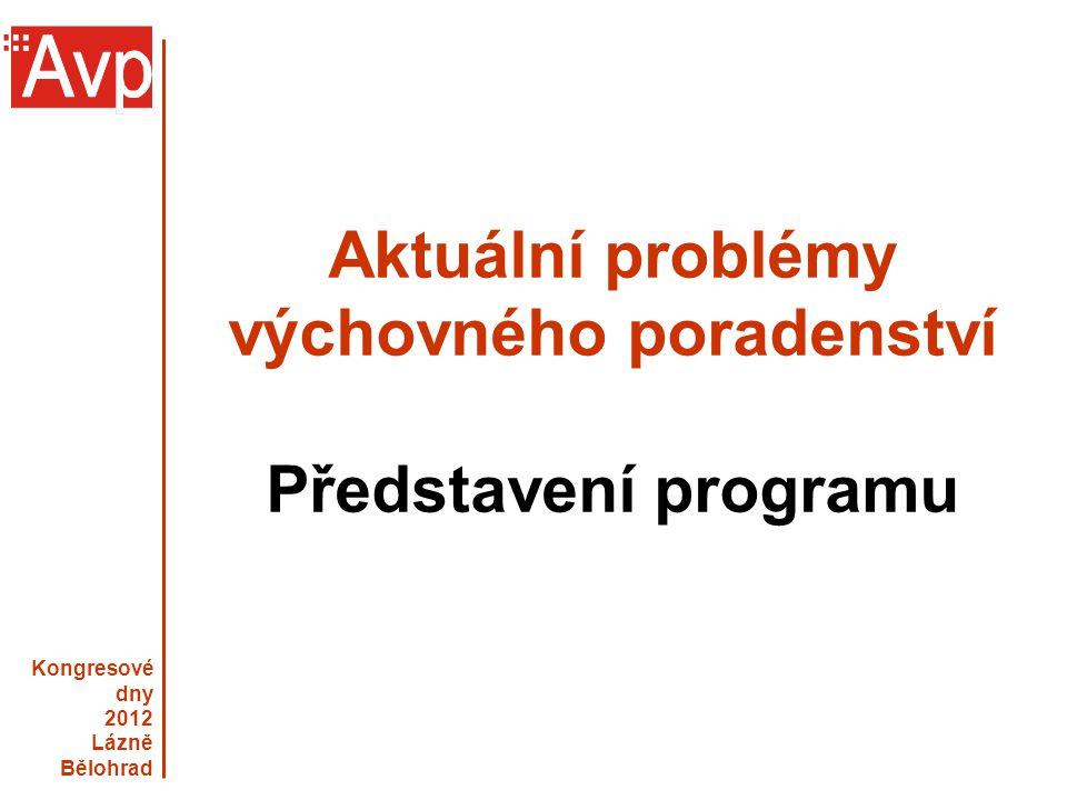 Aktuální problémy výchovného poradenství Představení programu