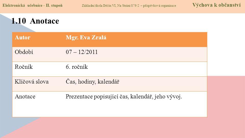 1.10 Anotace Autor Mgr. Eva Zralá Období 07 – 12/2011 Ročník 6. ročník